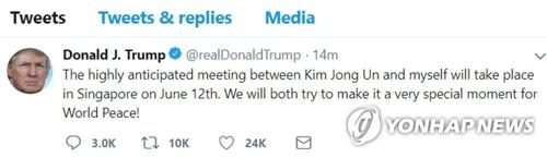 Le tweet du président américain Donald Trump annonçant la tenue le 12 juin à Singapour de sa réunion avec le dirigeant nord-coréen Kim Jong-un